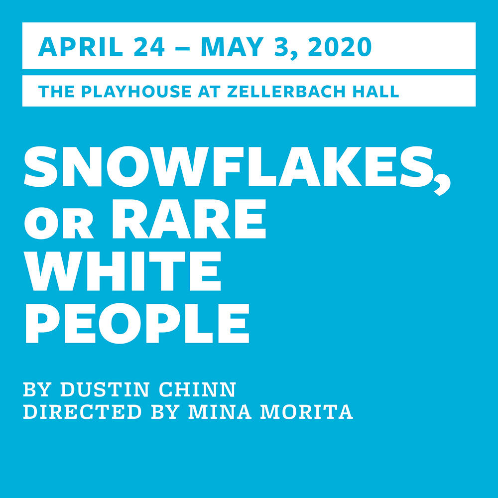 "2019–2020 TDPS Playhouse Production: ""Snowflakes, or Rare White People"""