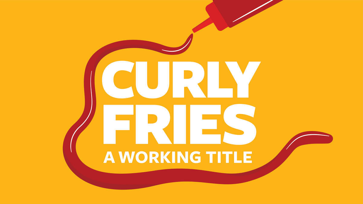 """TDPS presents """"Curly Fries, a working title"""""""